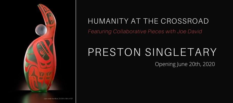 Preston Singletary: Humanity at the Crossroad